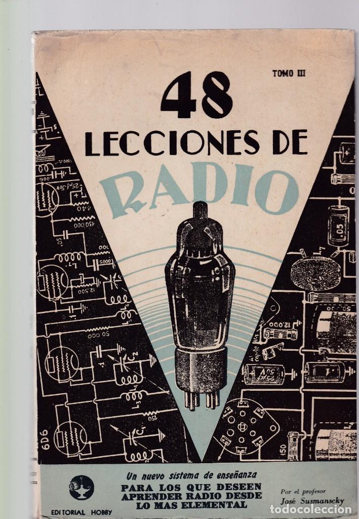 48 LECCIONES DE RADIO - TOMO III - JOSÉ SUSMANSCKY - EDITORIAL HOBBY 1956 / ARGENTINA (Radios, Gramófonos, Grabadoras y Otros - Catálogos, Publicidad y Libros de Radio)