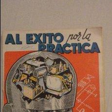 Radios antiguas: ANTIGUO FOLLETO.EL EXITO POR LA PRACTICA.ESCUELA DE RADIO MAYMÓ.AÑOS 40.50. Lote 133350598