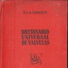Radios antiguas: DARKNESS : DICCIONARIO UNIVERSAL DE VÁLVULAS (BRUGUERA, 1948). Lote 133626842