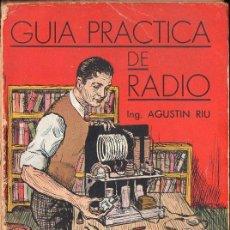 Radios antiguas - AGUSTIN RIU : GUÍA PRÁCTICA DE RADIO (SINTES, 1936) - 133627086