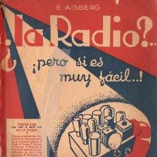 Radios antiguas: AISBERG : ¿LA RADIO? ¡PERO SI ES MUY FÁCIL! (BUENOS AIRES, 1940). Lote 133627382