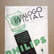 Radios antiguas: CATALOGO OFICIAL PHILIPS.AMPLIFICADORAS,MICROFONICAS,FONOGRAFICAS Y RADIO FONOGRAFICAS.AÑO 1932. Lote 133796930