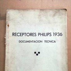Radios antiguas: DOCUMENTACION TECNICA RECEPTORES PHILIPS AÑO 1936.MODELOS DE RADIO..53 PAGINAS. Lote 133797342