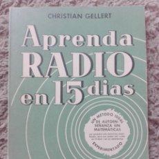 Radios antiguas: APRENDA RADIO EN 15 DIAS-CHISTIAN GELLERT-194 PAG. Lote 135567418