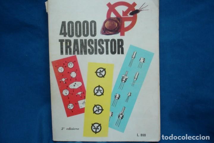 40000 TRANSISTOR - ED. FABELL ROMA - INTRODUCCIÓN EN ITALIANO - 2ª EDICIÓN (Radios, Gramófonos, Grabadoras y Otros - Catálogos, Publicidad y Libros de Radio)