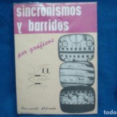 Radios antiguas: SINCRONISMOS Y BARRIDOS POR GRÁFICOS - FERNANDO ESTRADA - ED. ELECTRÓNICA JANZER 1965, 1ª EDICIÓN. Lote 135951030