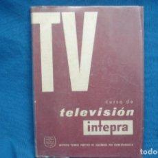 Radios antiguas: TV - CURSO DE TELEVISIÓN INTEPRA - MARCOMBO 2ª EDICIÓN 1960. Lote 136361846