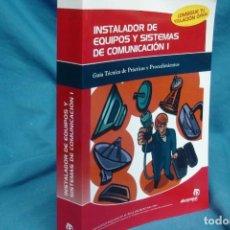 Radios antiguas: INSTALADOR DE EQUIPOS Y SISTEMAS DE COMUNICACIÓN I - IDEASPROPIAS 2004. Lote 136363638