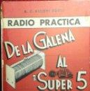 Radios antiguas: RADIO PRÁCTICA DE LA GALENA AL SUPER 5. A C ALLIEVI SOUTO.. Lote 136364802