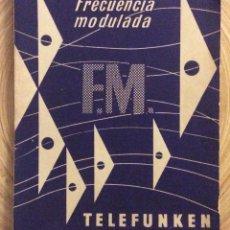 Radios antiguas: FRECUENCIA MODULADA F.M LIBRETO TELEFUNKEN ANTIGUO. Lote 136729934