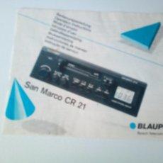Radios antiguas: MANEJO DE INSTRUCCIONES AUTORADIO BLAUPUNKT SAN MARCO CR 21. Lote 137630038