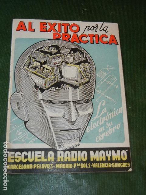AL EXITO POR LA PRACTICA - ESCUELA RADIO MAYMO - 1955 (Radios, Gramófonos, Grabadoras y Otros - Catálogos, Publicidad y Libros de Radio)