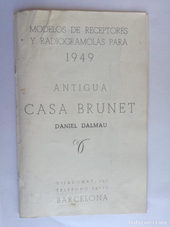 Radios antiguas: MODELOS DE RECEPTORES Y RADIOGRAMOLAS PARA 1949 ANTIGUA CASA BRUNET - ANTIGUO CATALOGO RADIOS - Foto 2 - 142701302