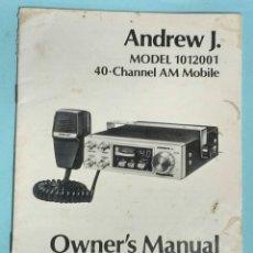 Radios antiguas: MANUAL DE USO. ANDREW J. MODELO 1012001. Lote 143666513