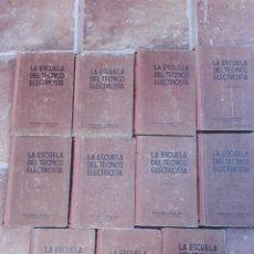 Radios antiguas: LOTE 11 LIBROS DE LA ESCUELA DEL TECNICO ELECTRICISTA. Lote 143715506