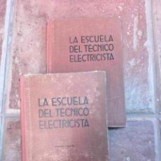 Radios antiguas: 2 LIBROS DE LA ESCUELA DEL TECNICO ELECTRICISTA-TOMO 4 Y 5. Lote 143716378