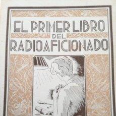 Radios antiguas: EL PRIMER LIBRO DEL RADIOAFICIONADO (PRIMERA EDICIÓN, 1938) - JAIME MAS BAUZÁ. Lote 145736610