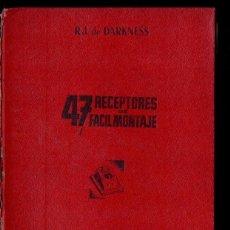 Rádios antigos: DARKNESS : 47 RECEPTORES DE FÁCIL MONTAJE (BRUGUERA, 1948). Lote 145997918