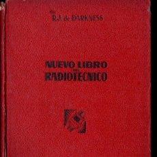 Radios antiguas: DARKNESS : NUEVO LIBRO DEL RADIOTÉCNICO (BRUGUERA, 1948). Lote 145998386