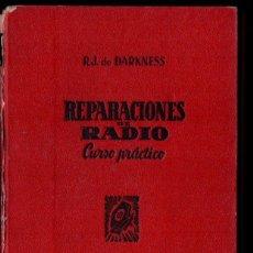 Radios antiguas: DARKNESS : REPARACIONES DE RADIO CURSO PRÁCTICO (BRUGUERA, 1946). Lote 145998670