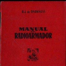 Radios antiguas: DARKNESS : MANUAL DEL RADIOARMADOR (BRUGUERA, 1947). Lote 145999178
