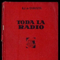 Radios antiguas: DARKNESS : TODA LA RADIO (BRUGUERA, 1948). Lote 145999318