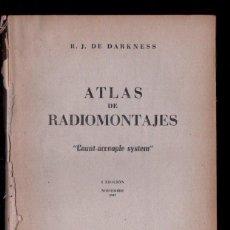 Radios antiguas: DARKNESS : ATLAS DE RADIOMONYAJES (BRUGUERA, 1948). Lote 145999574