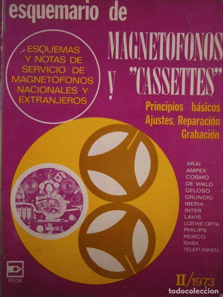 ESQUEMARIOS DE MAGNETOFONOS Y CASSETTES II AJUSTES REPARACION GRABACION REDE 1973 (Radios, Gramófonos, Grabadoras y Otros - Catálogos, Publicidad y Libros de Radio)