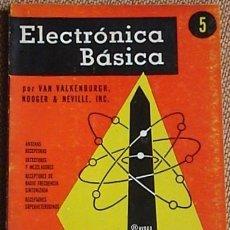 Radios antiguas: ELECTRÓNICA BÁSICA VOLUMEN 5. Lote 149820798