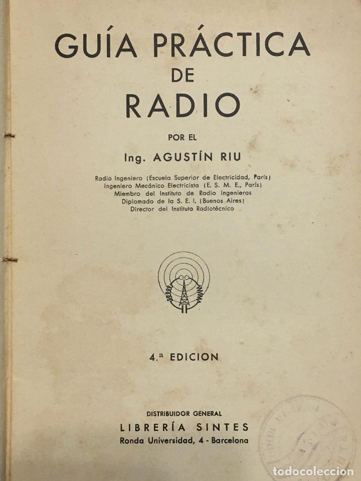 Radios antiguas: Guía práctica de radio por el Ingeniero Agustín Riu de Ed. Sintes en Barcelona 1939 (firmado) - Foto 2 - 149894854