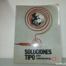 Radios antiguas: LIBRO SOLUCIONES TIPO PARA RADIOTECNICOS AFHA. Lote 152484786