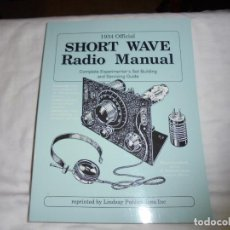 Radios antiguas: 1934 OFFICIAL .SHORT WAVE RADIO MANUAL. MANUAL DE RADIO DE ONDA CORTA.1987. Lote 154524054