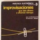Radios antiguas: PRACTICA ELECTRONICA3-IMPROVISACIONES QUE DAN DINERO Y AHORRAN TIEMPO.. Lote 160271570