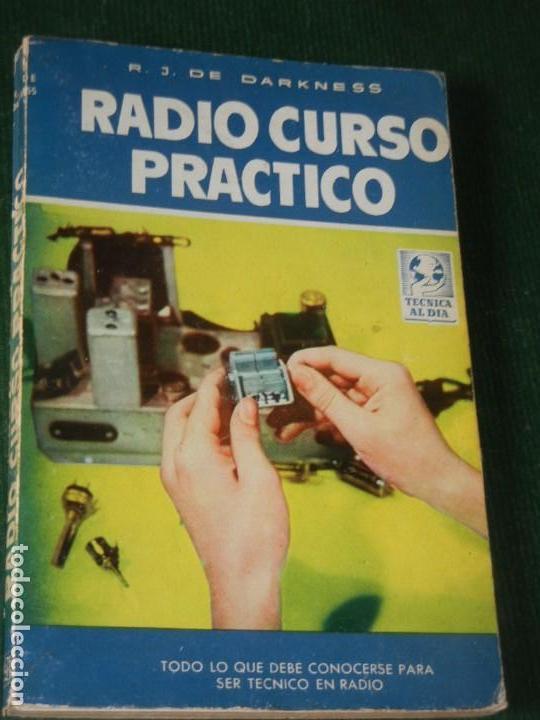 RADIO CURSO PRACTICO, DE R.J.DE DARKNESS - ED. BRUGUERA.1ª ED. 1958 (Radios, Gramófonos, Grabadoras y Otros - Catálogos, Publicidad y Libros de Radio)
