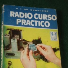 Radios antiguas: RADIO CURSO PRACTICO, DE R.J.DE DARKNESS - ED. BRUGUERA.1ª ED. 1958. Lote 160701778