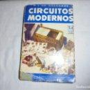 Radios antiguas: CIRCUITOS MODERNOS.R.J.DE DARKNESS..EDITORIAL BRUGUERA.1ª EDICION 1952. Lote 160898826