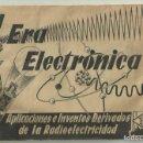 Radios antiguas: LA ERA ELECTRONICA. APLICACIONES E INVENTOS DERIVADOS DE LA RADIOELECTRICIDAD. ESCUELA MAYMO. Lote 160929246