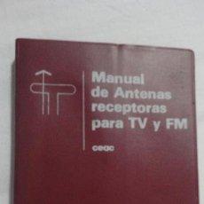 Radios antiguas: FRANCISCO RUIZ VASSALLO.MANUAL DE ANTENAS RECEPTORAS PATA TV Y FM.CEAC 1980. Lote 162599810