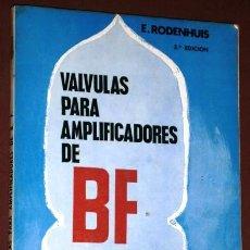 Radios antiguas: VÁLVULAS PARA AMPLIFICADORES DE BAJA FRECUENCIA POR E. RODENHUIS DE ED. PARANINFO EN ZARAGOZA 1969. Lote 162657630