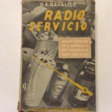 Radios antiguas: RADIO SERVICIO - D. E. RAVALICO - CANDIANI EDITOR 1952 / MADRID. Lote 165382334