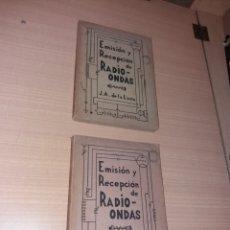 Radios antiguas: EMISIÓN Y RECEPCIÓN DE RADIO-ONDAS TOMÓ I Y II PRIMERA EDICIÓN 1942. Lote 167189912