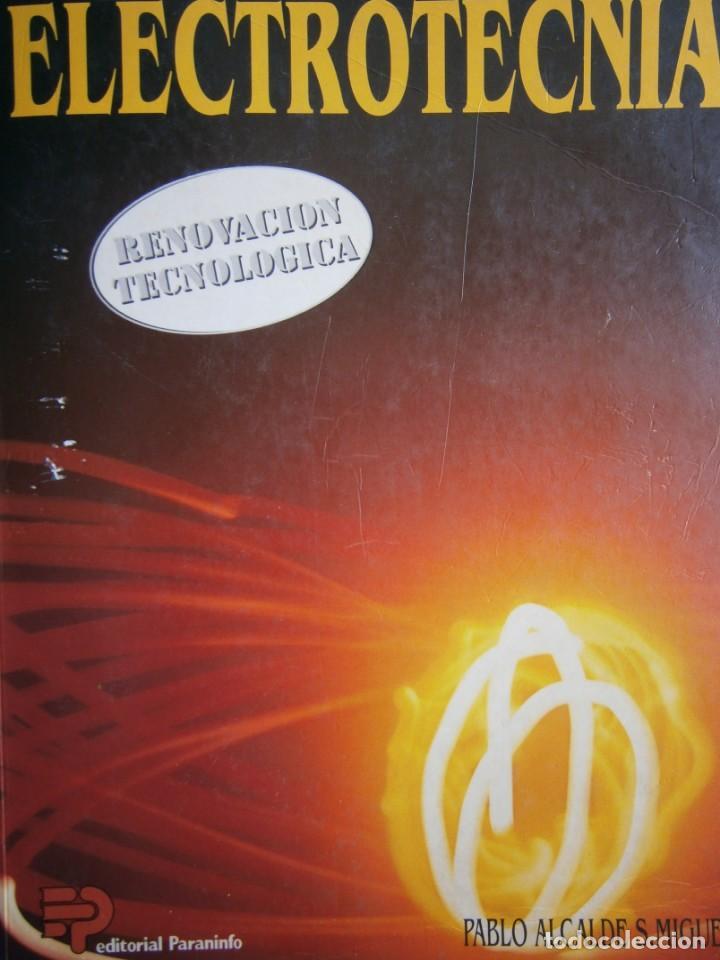 ELECTROTECNIA RENOVACION TECNOLOGICA PABLO ALCALDE MIGUEL PARANINFO 1996 (Radios, Gramófonos, Grabadoras y Otros - Catálogos, Publicidad y Libros de Radio)