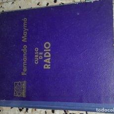 Radios antiguas: FERNANDO MAYMÓ CURSO DE RADIO PRÁCTICAS 1-24. Lote 167743328