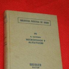 Radios antiguas: MICROFONOS Y ALTAVOCES, DE ALFONSO LAGOMA - BIBL.PRACTICA DE RADIO VI - BRUGUER 1954 2A.ED.. Lote 167794036