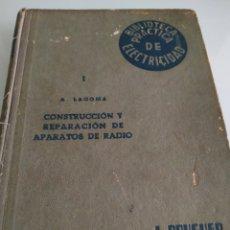 Radios antiguas: CONSTRUCCIÓN Y REPARACIÓN DE APARATOS DE RADIO ALFONSO LAGOMA 1954 JUAN BRUGUER EDITOR. Lote 169126600