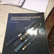 Radios antiguas: MANUAL DE EQUIVALENCIAS DE CIRCUITOS INTEGRADOS. Lote 169572197