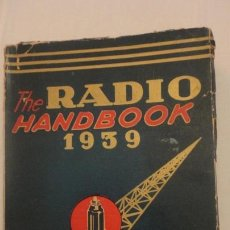 Radios antiguas: THE RADIO HANDBOOK 1939.PARA AFICIONADOS Y EXPERIMENTADORES.EDITORIAL PAN AMERICA 1939. Lote 169813696