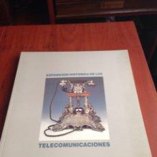Radios antiguas: EXPOSICIÓN HISTÓRICA DE LAS TELECOMUNICACIONES. Lote 169989973