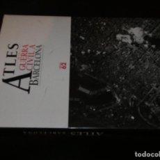 Radios antiguas: ENORME LIBRO ATLES DE LA GUERRA CIVIL A BARCELONA EDICIONS 62, ALGUN RASGUÑO EN SOBRECUBIERTA . Lote 171662199