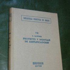 Radios antiguas: PROYECTO Y MONTAJE DE AMPLIFICADORES, ALFONSO LAGOMA - BIBL.PRACTICA RADIO VII - BRUGUER 1959 3A.ED.. Lote 174013130